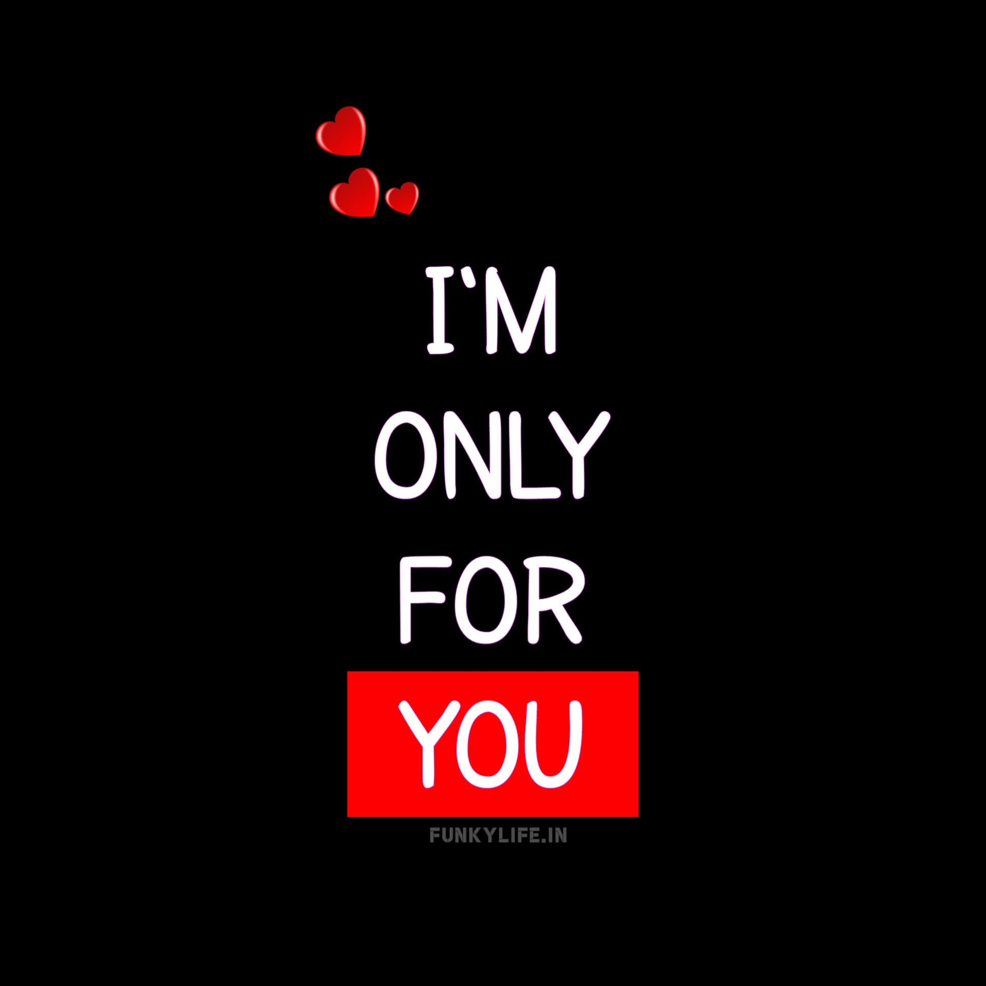 I'm only for you Profile DP Pic