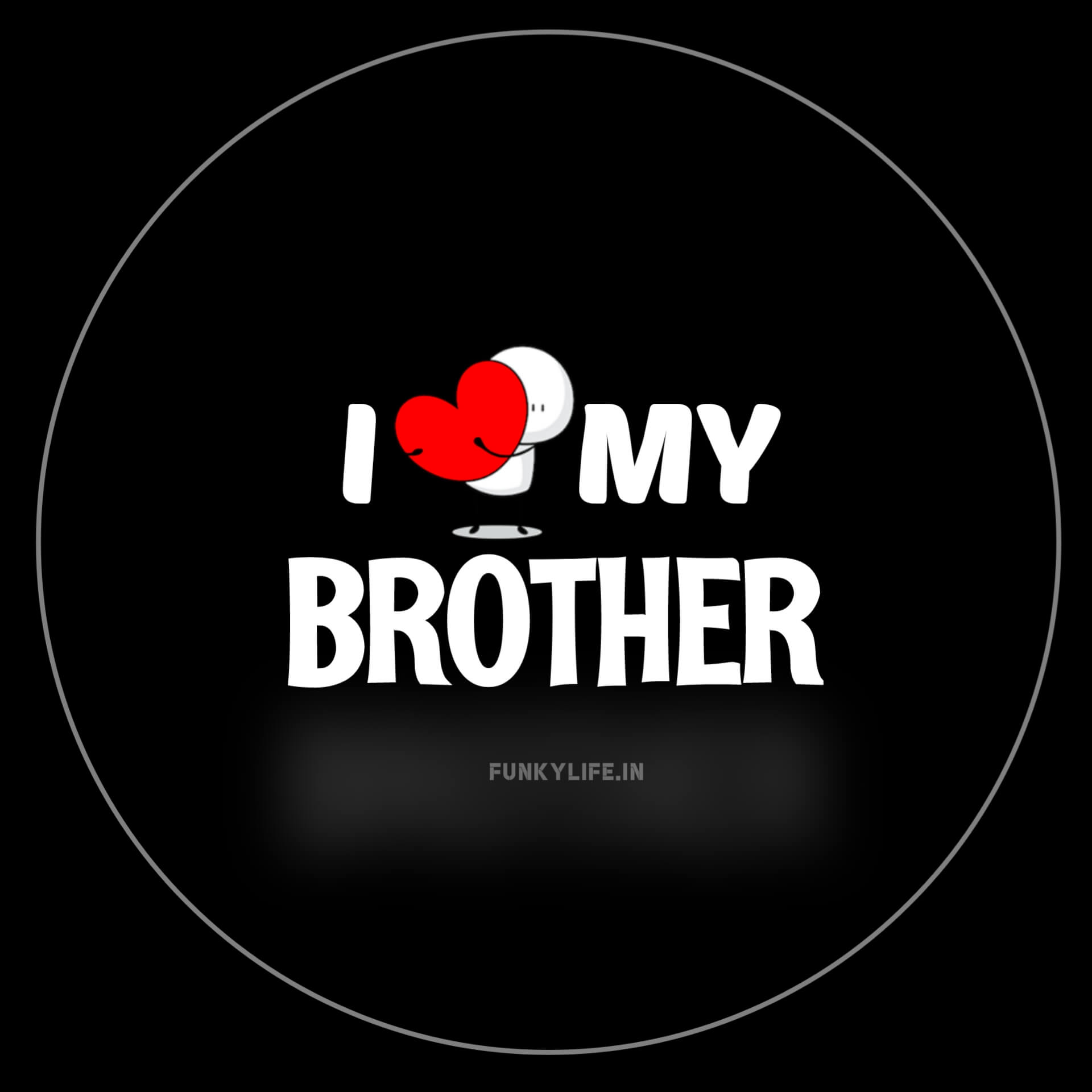 I Love My Brother DP