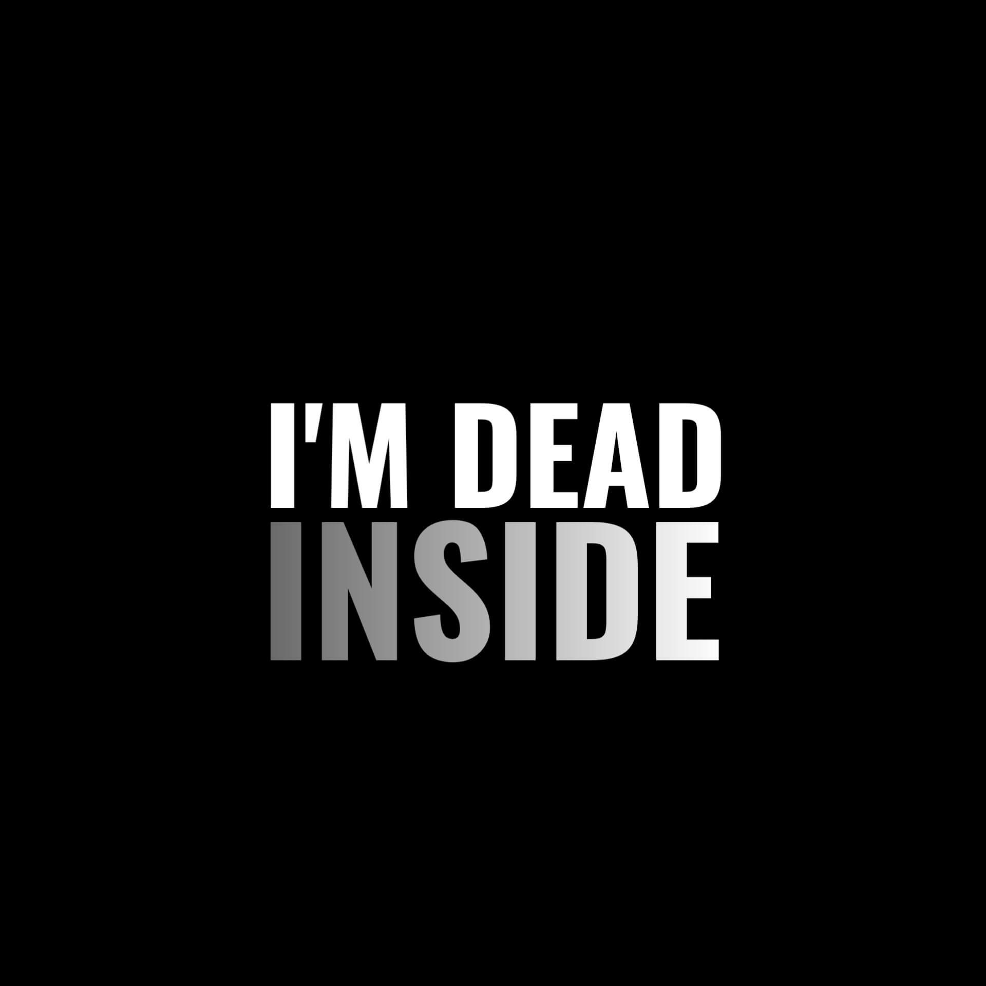 I'm Dead Inside WhatsApp DP